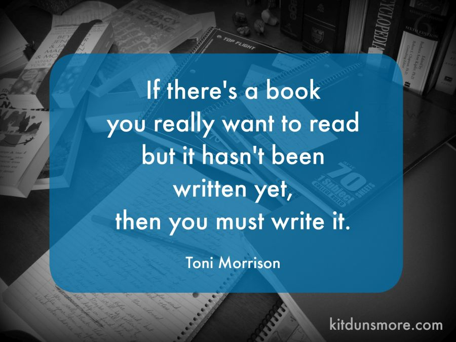 """write the book you want to read Understanding what readers want i believe today's kids read and write more than any generation before """"but you don't even read books."""